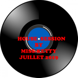 House Session by Miss Ketty Juillet 2019