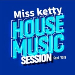 Miss Ketty House Music Session Septembre 2019
